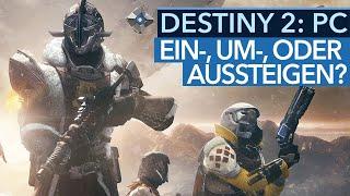 Destiny 2 auf PC-Version - Einsteigen, umsteigen oder aussteigen?