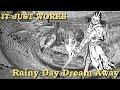 IT JUST WORKS: Rainy Day Dream Away