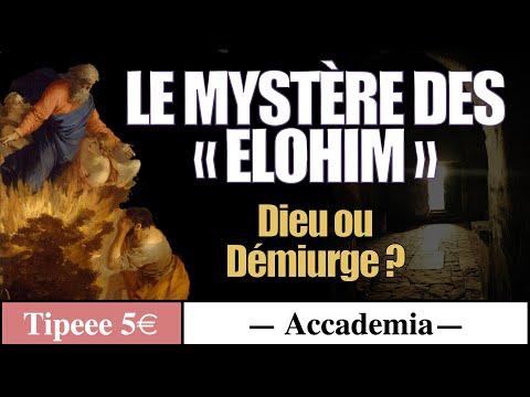 Dieu ou Démiurge, le mystère des Elohim ( extrait 30 min ) - Accademia #9