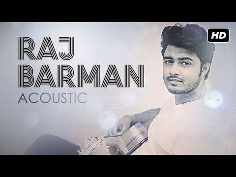 Acoustically Raj Barman | Jodi Raji Hosh |...