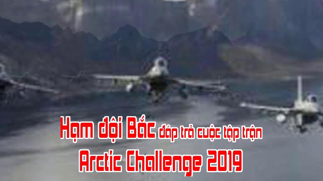 Hạm đội Bắc đáp trả cuộc tập trận Arctic Challenge 2019