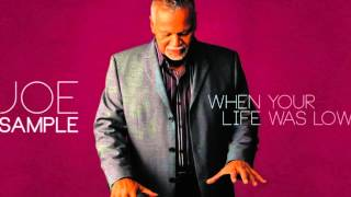 JOE SAMPLE  |  WHEN YOUR LIFE WAS LOW