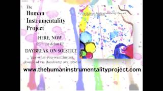Video The Human Instrumentality Project - Here, Now [OFFICIAL AUDIO] download MP3, 3GP, MP4, WEBM, AVI, FLV Maret 2018