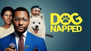 DOGNAPPED New 2017 Latest Nigerian Movies