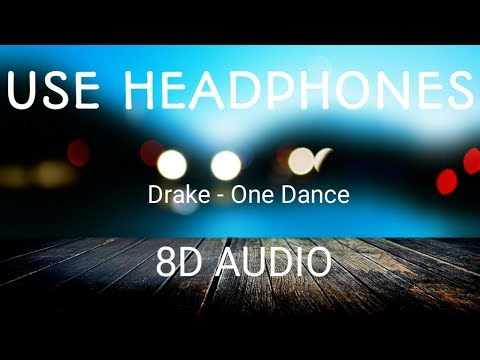 Drake - One Dance (8D Audio)