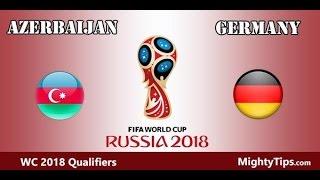 Germany VS Azerbaijan live football World Cup Qualification Russia 2018