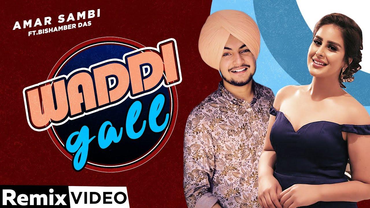 Waddi Gall (Remix)| Amar Sehmbi Ft Bishamber Das | DJ Laddi Msn |Hit Punjabi Song 2020