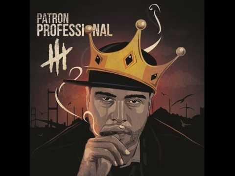 Patron - Yağmasam Da Gürlüyorum feat. Saian SS ((Professional III)