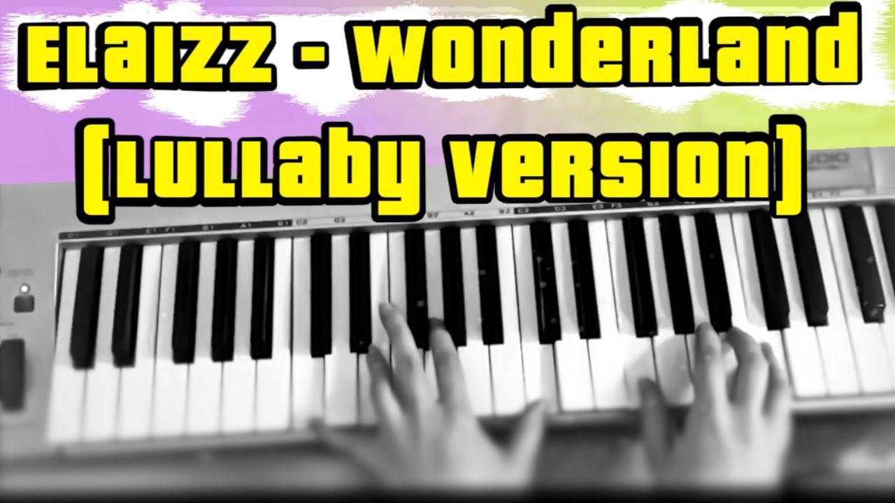 Elaizz - Wonderland (Lullaby version) | relaxing asmr sleeping music. Author theme song