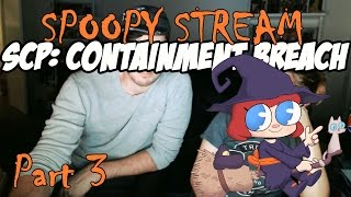 SPOOPY STREAM - SCP: Containment Breach Part 3 [End]