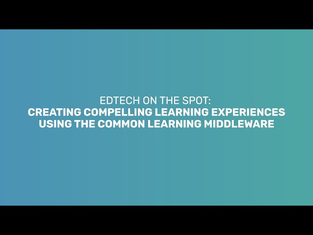 EdTech on the spot in times of COVID-19: The Common Learning Middleware (Long version)