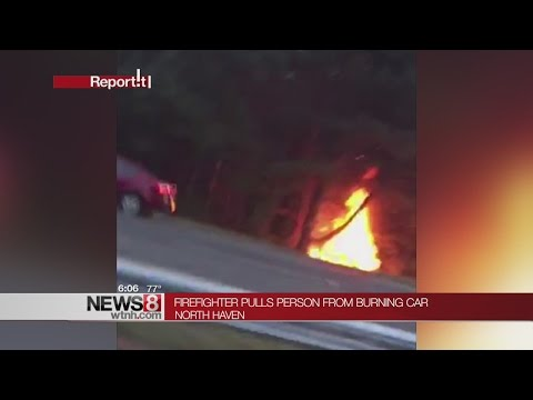 Firefighter rescues driver from burning car in North Haven