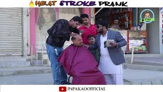 | Heat Stroke Prank | By Nadir Ali & Team In | P4 Pakao | 2019