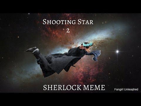 Shooting Star Sherlock Meme 2 Youtube