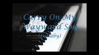 {SPECIAL} Carry On My Wayward Son (Lullaby) (Piano Cover)