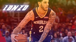 "Lonzo Ball Mix - ""Lonely Child"" ᴴᴰ (PELICANS HYPE)"