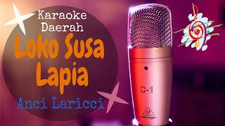Download Karaoke Loko Susa Lapia - Anci Laricci (Karaoke Daerah Lirik Tanpa Vocal)