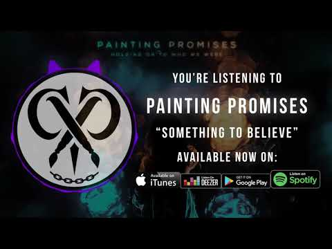 "Painting Promises | ""Something To Believe"" 