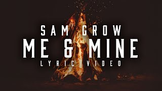 Sam Grow Me And Mine