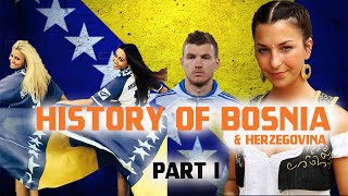 History of Bosnia and Herzegovina (Part 1) The Overview