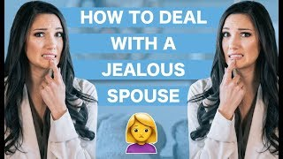 How to Deal with a Jealous Spouse | Jealousy in Relationships