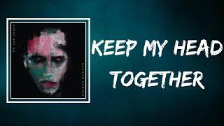 Marilyn Manson - KEEP MY HEAD TOGETHER (Lyrics)