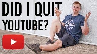 Did I Quit YouTube?