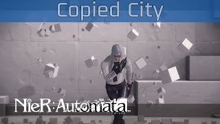 Nier: Automata - Copied City Walkthrough [HD 1080P/60FPS]