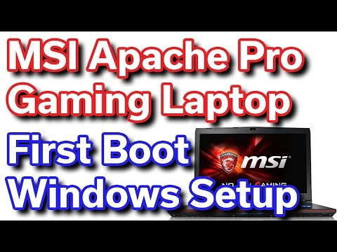 MSI Apache Pro - i7-6700HQ - GTX 1060 6GB - First Boot & Windows Setup