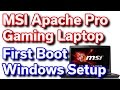 MSI Apache Pro - i7-6700HQ - GTX 1060 6GB - First Boot & Windows Setup