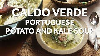 How to Make Caldo Verde (Portuguese Kale and Potato Soup)
