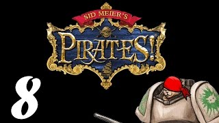 Let's Play Sid Meier's Pirates! - Episode 8 - Pirate Hunter