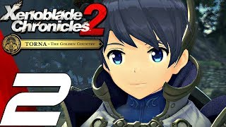 Xenoblade Chronicles 2 Torna The Golden Country - Gameplay Walkthrough Part 2 - Gort Boss & Torna