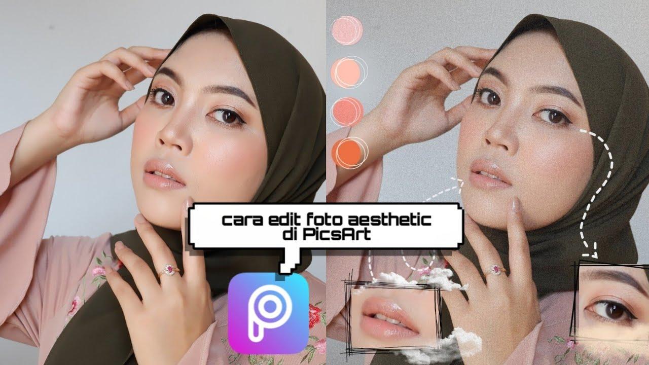 Cara Edit Foto Aesthetic Di PicsArt | Tutorial Edit Foto ...