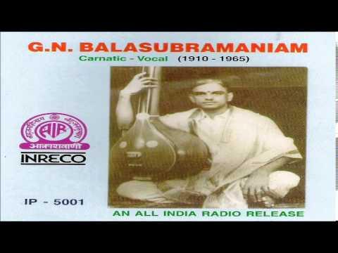G.N.BALASUBRAMANIAM | CARNATIC VOCAL (1910 -1965) | JUKEBOX