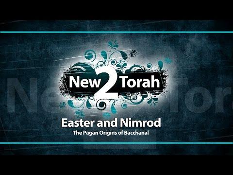 Easter and Nimrod - The Pagan Origins of Bacchanal