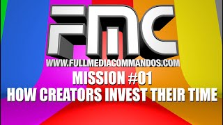 INVESTING YOUR TIME: MISSION 01: FULL MEDIA COMMANDOS