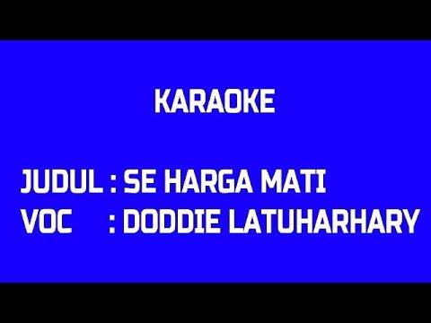 KARAOKE-SE HARGA MATI-DODDIE LATUHARHARY