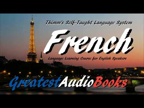 FRENCH (Thimm's Self-Taught Language System) - FULL AudioBook | GreatestAudioBooks