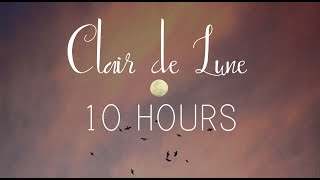 10 HOURS OF DEBUSSY - CLAIR DE LUNE: Study, Focus, Sleep, Calm, Relax, Piano