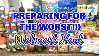 PREPARING FOR THE WORST | WALMART GROCERY HAUL | WORKING MOM WEEKLY HAUL + STOCKING UP| WALMART HAUL
