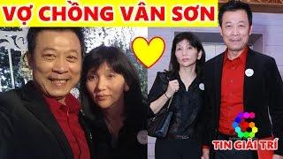 Vợ Danh Hài Vân Sơn là ai? Người vợ bí ẩn 27 năm của Vân Sơn