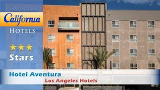 Hotel Aventura, Los Angeles Hotels - California