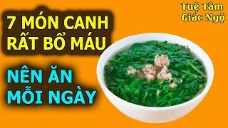 7 Món Canh Cực Kì Tốt Cho Máu, Nâng Cao Sức Khỏe Nhất Định Phải Ăn Mỗi Ngày