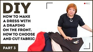 DIY: How to make a dress with a draping on the front. How to choose and cut fabric.