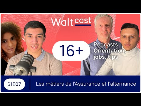WALTCAST - Les métiers de l'assurance & l'alternance