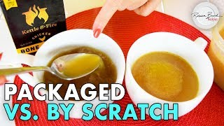 Bone Broth  -  Packed or Homemade by Scratch?  UNREHEARSED Comparison