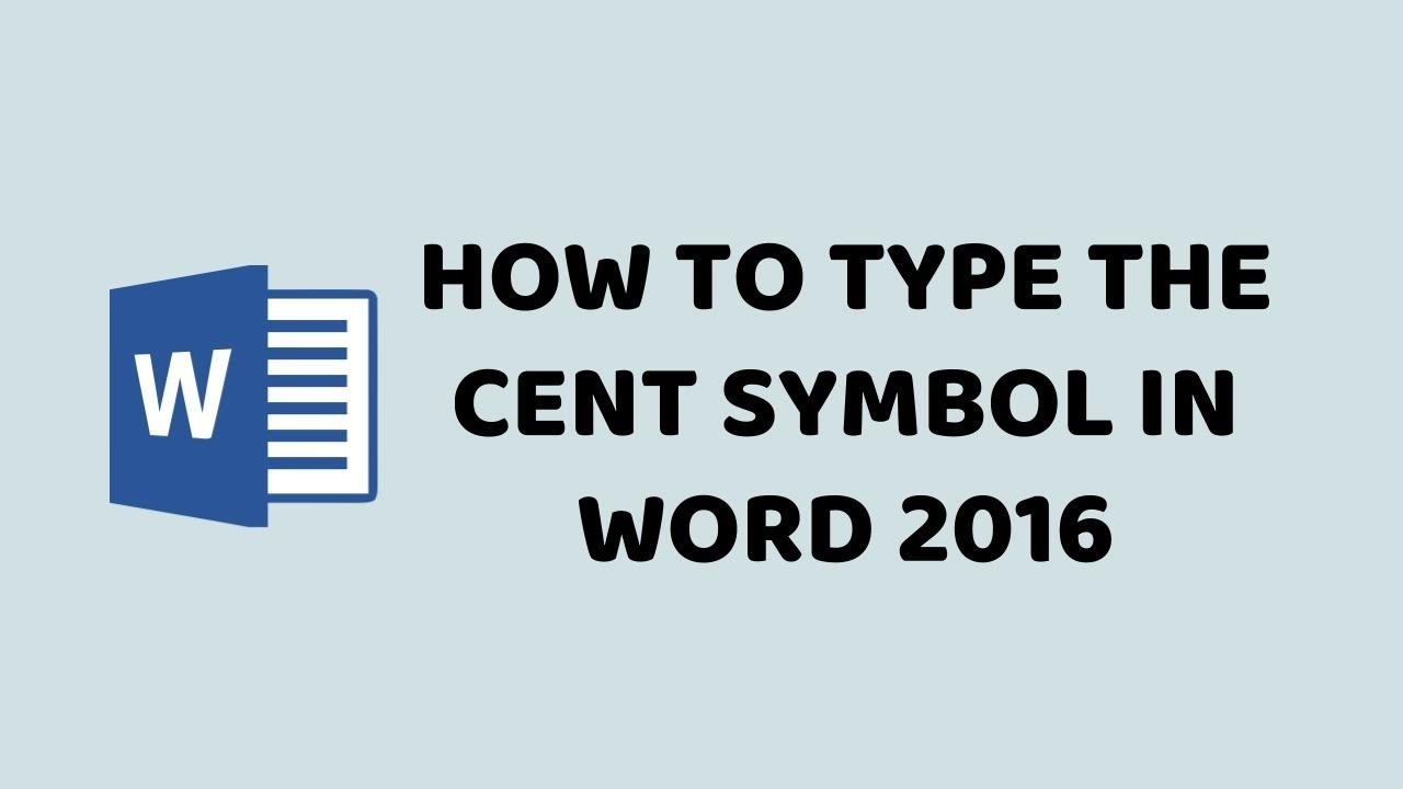 How To Type The Cent Symbol In Word 2016 How To Insert The Cent