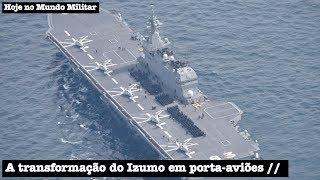 A transformação do Izumo em porta-aviões