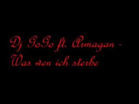 Armagan - Was wen ich sterbe (prod. by Dj GoGo & GoGo Music)